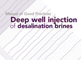 Manual of Good Practices: Deep well injection of desalination brines